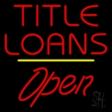 Title Loans Open Yellow Line LED Neon Sign