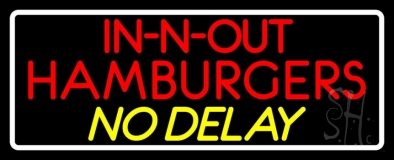 In N Out Hamburgers No Delay With Border LED Neon Sign