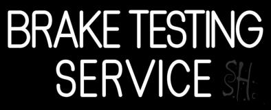 Brake Testing Service LED Neon Sign