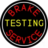Brake Testing Service With Circle LED Neon Sign