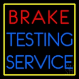 Red Brake Testing Service LED Neon Sign
