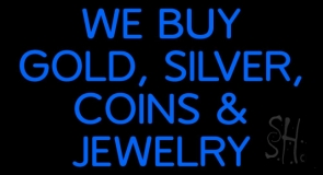 Blue We Buy Gold Silver Coins And Jewelry LED Neon Sign