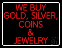We Buy Gold Silver Coins And Jewelry LED Neon Sign